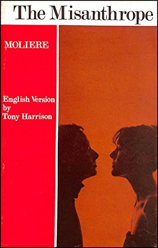 The Misanthrope.: Moliere; Harrison, Tony.