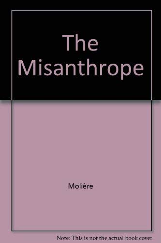 The Misanthrope: Moliere / Harrison,