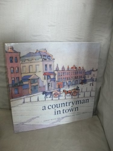 9780901723413: A Countryman in Town; Robert Bevan and the Cumberland Market Group