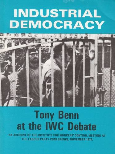 Industrial Democracy (0901740438) by Benn, Tony