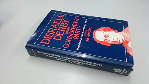 9780901759160: Disraeli, Derby and the Conservative Party: The Political Journals of Lord Stanley, 1849-69