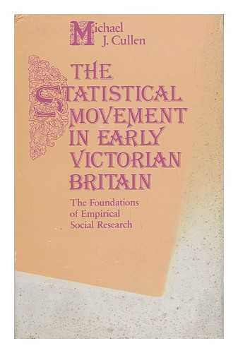 9780901759177: THE STATISTICAL MOVEMENT IN EARLY VICTORIAN BRITAIN The foundations of empirical social research