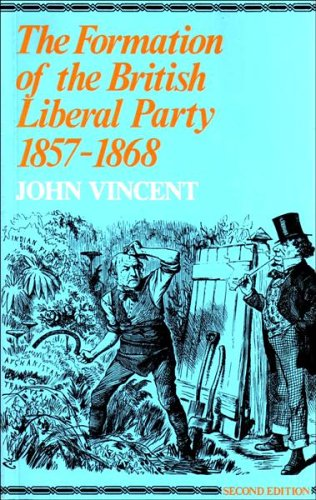 9780901759184: The Formation of the British Liberal Party 1857-1868