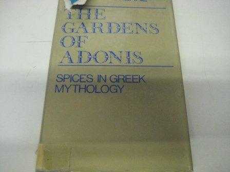9780901759269: Gardens of Adonis: Spices in Greek Mythology