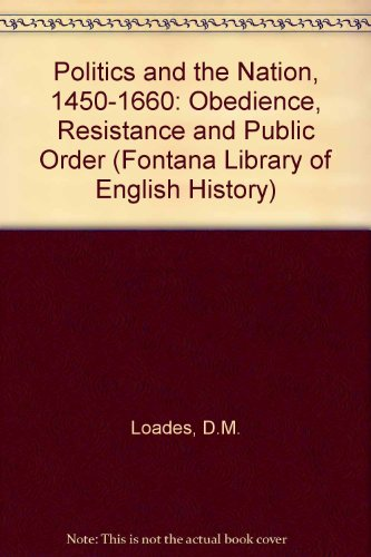 9780901759344: Politics and the Nation, 1450-1660: Obedience, Resistance and Public Order (Fontana Library of English History)