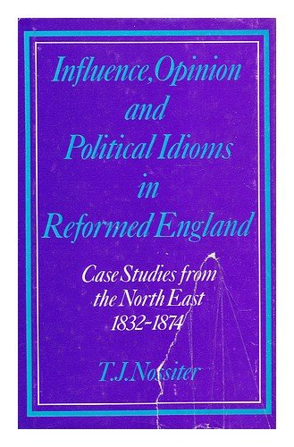 Influence, Opinion and Political Idioms in Reformed: Nossiter, T.J.