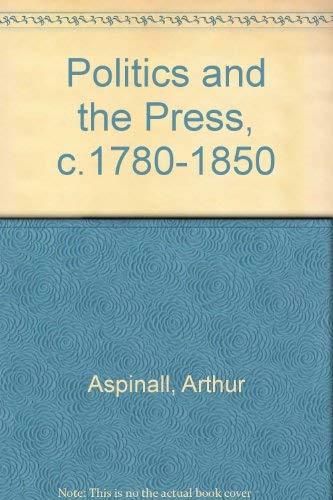 9780901759931: Politics and the Press, c.1780-1850