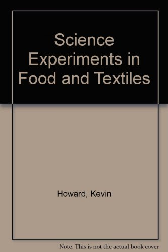 Science Experiments in Food and Textiles (Mixed: Kevin Howard, Elaine