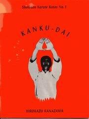 Kanku-dai: Shotokan Karate Katas No. 1: Kanazawa, Hirokazu