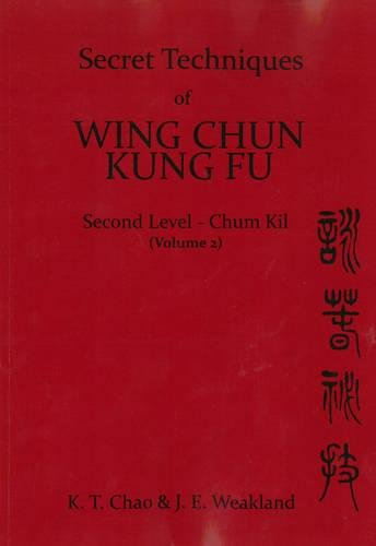 9780901764492: Secret Techniques of Wing Chun Kung Fu: Second Level Chum Kil