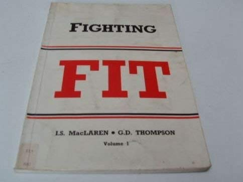 Fighting Fit: v.1: Vol 1: I.S. Maclaren and