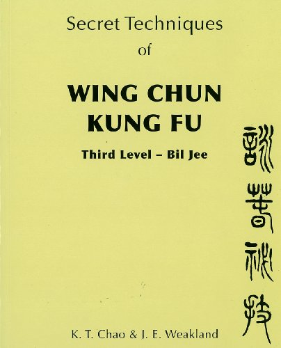 9780901764621: Secret Techniques of Wing Chun Kung Fu: Third Level -- Bil Jee: 003