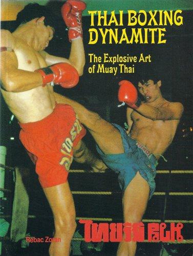 9780901764751: Thai Boxing Dynamite: Explosive Art of Muay Thai