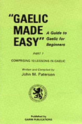 Gaelic made easy : a guide to: Paterson, John M