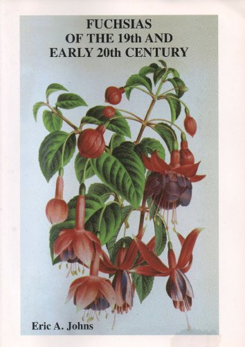 9780901774156: Fuchsias of the 19th and Early 20th Century: Historical Checklist of Fuchsia Species and Cultivars Pre-1939