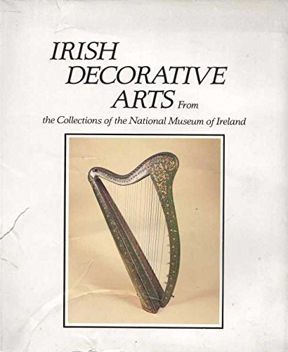 Irish Decorative Arts 1550-1928, from the Collections of the National Museum of Ireland: Teahan, ...