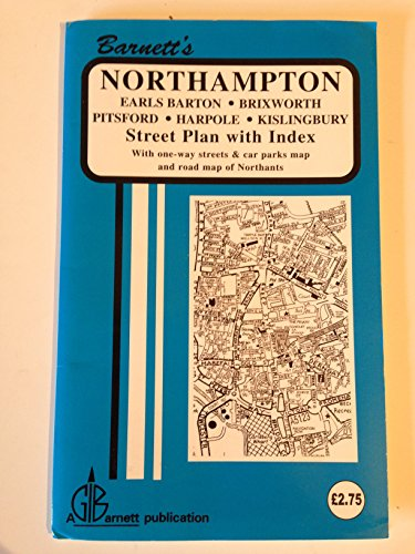Northampton Street Map: Brixworth, Earls Barton, Harpole, Kislingbury, Northa.