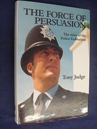 The force of persuasion: Tony JUDGE