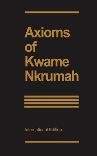 9780901787002: Axioms of Kwame Nkrumah: Freedom Fighters' Edition