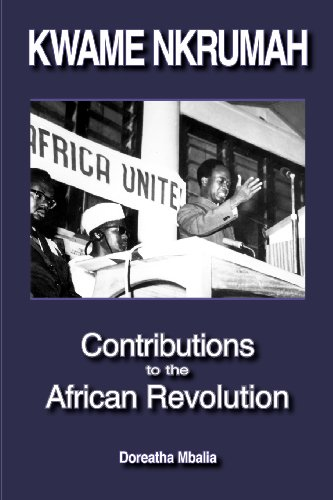 9780901787064: Kwame Nkrumah: Contributions to the African Revolution