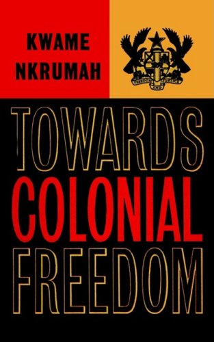9780901787200: Towards Colonial Freedom: Africa in the Struggle Against World Imperialism