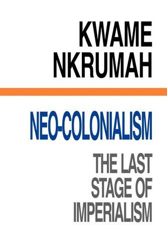 9780901787231: Neocolonialism the Last Stage of Imperia