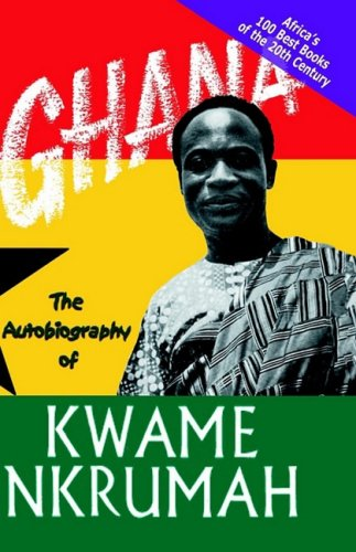 9780901787606: Ghana: The Autobiography of Kwame Nkrumah (Africa's 100 Best Books)
