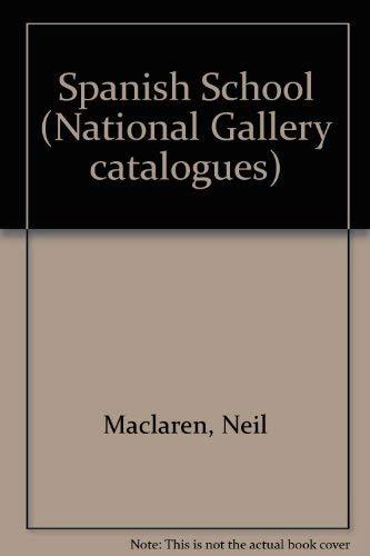 Spanish School (National Gallery catalogues): Neil Maclaren, Allan