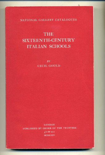 9780901791528: Sixteenth Century Italian Schools (National Gallery catalogues)