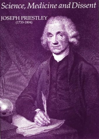 9780901805287: Science, Medicine and Dissent: Joseph Priestley, 1733-1804
