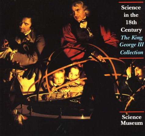 9780901805638: Science in the 18th Century: The King George III Collection