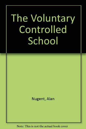 The Voluntary Controlled School (9780901819413) by Alan Nugent; Tony A. J. Hewitt