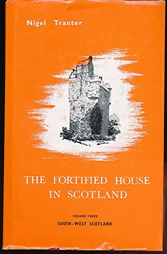 The Fortified House in Scotland Vol. III: n/a