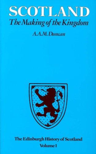 9780901824837: The Edinburgh History of Scotland: Scotland, the Making of the Kingdom v. 1 (The Edinburgh History of Scotland)
