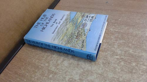 9780901824936: The Hub of the Highlands: Book of Inverness and District