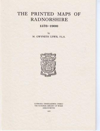 The Printed Maps of Radnorshire, 1578-1900 .