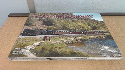 9780901848130: The 40 Mile Railway - the Ffestiniog & Welsh Highland Railways