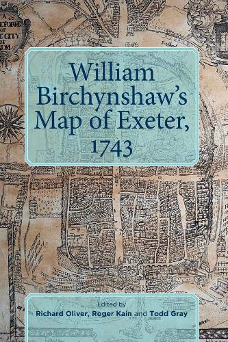 9780901853974: William Birchynshaw's Map of Exeter, 1743 (Devon and Cornwall Record Society)