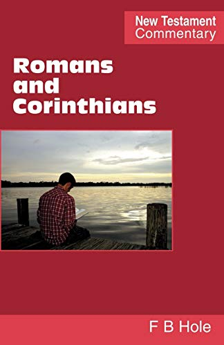 Romans and Corinthians (New Testament Commentary S): Frank Binford Hole