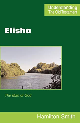 Elisha: The Man of God (Paperback): Hamilton Smith