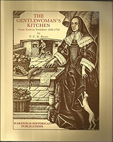 9780901869197: Gentlewoman's Kitchen: Great Food in Yorkshire, 1650-1750