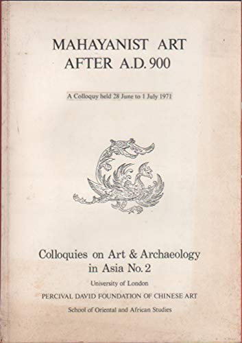 9780901877840: Mahayanist Art After A.D.900 (Percival David Foundation of Chinese Art: Colloquies on Art andArchaeology in Asia)