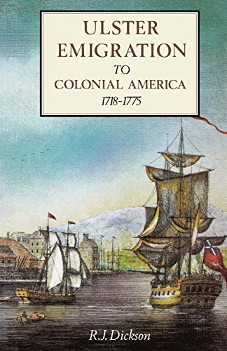 Ulster Emigration to Colonial America, 1718?1785: R. J.