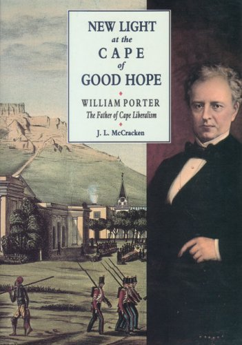 9780901905543: New Light at the Cape of Good Hope: William Porter, the Father of Cape Liberalism (Occasional S)