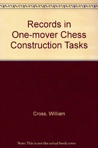 9780901911018: Records in one-mover chess construction tasks,