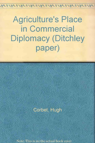 9780901912473: Agriculture's Place in Commercial Diplomacy (Ditchley paper ; no. 48)
