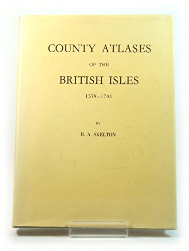 9780901913012: County Atlases of the British Isles, 1579-1850: 1579-1703 Pt. 1: A Bibliography