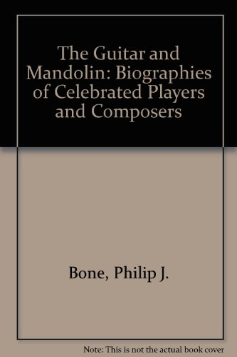 9780901938022: The Guitar and Mandolin: Biographies of Celebrated Players and Composers