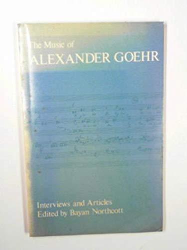The Music of Alexander Goehr: Northcott, Bayan, editor