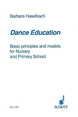 9780901938114: HASELBACH DANCE EDUCATION BASIC PRINCIPLES AND MODELS FOR NURSERY & PRIMARY SCHOOL